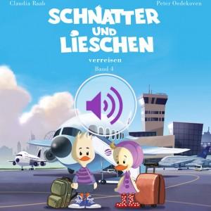 Schnatter und Lieschen verreisen (Hörbuch)