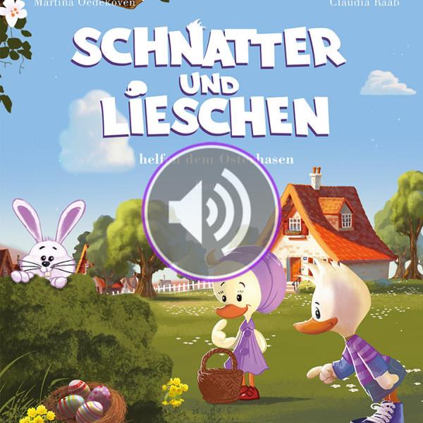 Schnatter und Lieschen Band 7 – Schnatter und Lieschen helfen dem Osterhasen – Hörbuch